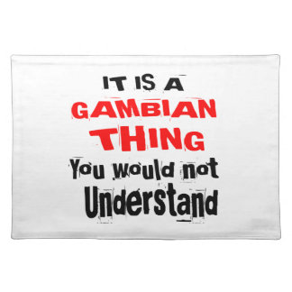 IT IS GAMBIAN THING DESIGNS PLACEMAT