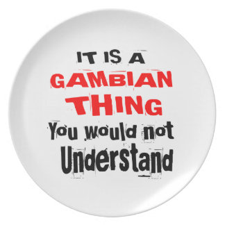 IT IS GAMBIAN THING DESIGNS PLATE
