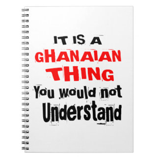 IT IS GHANAIAN THING DESIGNS NOTEBOOK