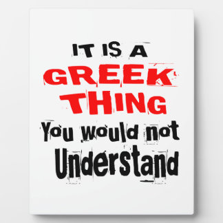 IT IS GREEK THING DESIGNS PLAQUE