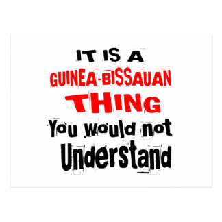 IT IS GUINEA-BISSAUAN THING DESIGNS POSTCARD
