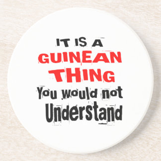 IT IS GUINEAN THING DESIGNS COASTER