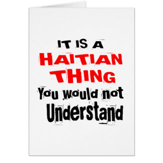 IT IS HAITIAN THING DESIGNS CARD