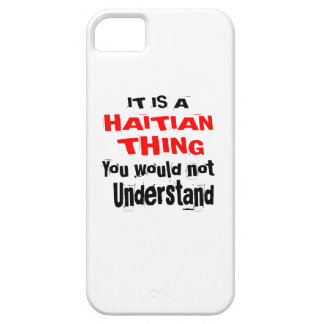 IT IS HAITIAN THING DESIGNS CASE FOR THE iPhone 5