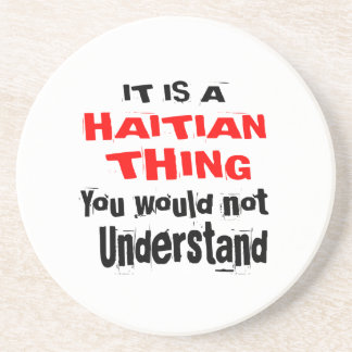 IT IS HAITIAN THING DESIGNS COASTER