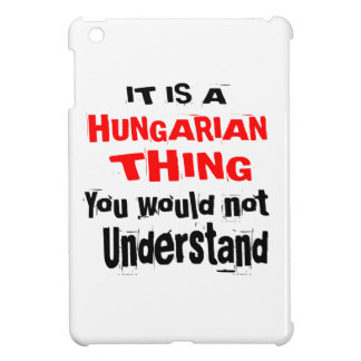 IT IS HUNGARIAN THING DESIGNS iPad MINI COVER