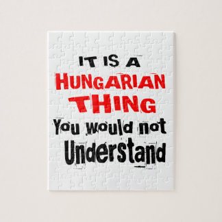 IT IS HUNGARIAN THING DESIGNS JIGSAW PUZZLE
