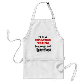 IT IS HUNGARIAN THING DESIGNS STANDARD APRON