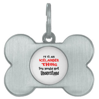 IT IS ICELANDER THING DESIGNS PET TAG