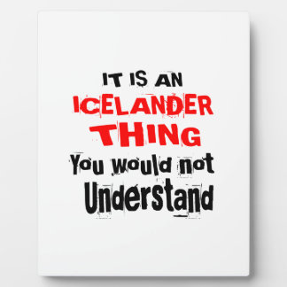 IT IS ICELANDER THING DESIGNS PLAQUE