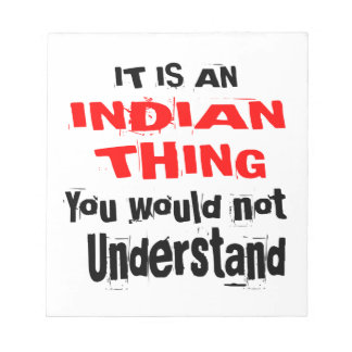 IT IS INDIAN THING DESIGNS NOTEPAD