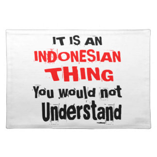 IT IS INDONESIAN THING DESIGNS PLACEMAT