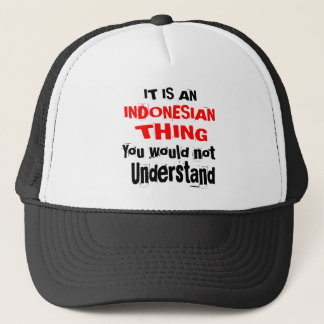 IT IS INDONESIAN THING DESIGNS TRUCKER HAT
