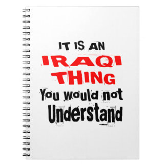 IT IS IRAQI THING DESIGNS SPIRAL NOTEBOOK