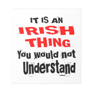 IT IS IRISH THING DESIGNS NOTEPAD