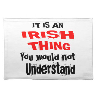 IT IS IRISH THING DESIGNS PLACEMAT