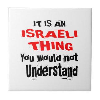 IT IS ISRAELI THING DESIGNS TILE