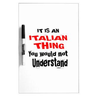 IT IS ITALIAN THING DESIGNS DRY ERASE BOARD
