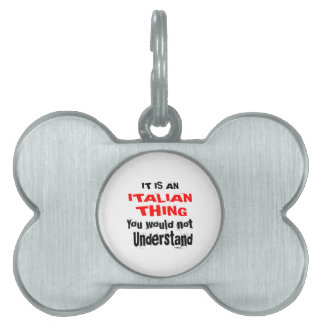 IT IS ITALIAN THING DESIGNS PET NAME TAG