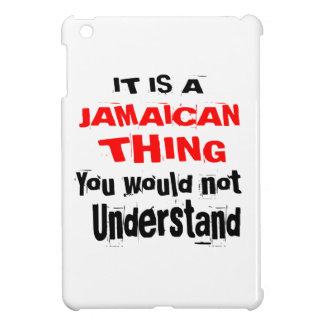 IT IS JAMAICAN THING DESIGNS CASE FOR THE iPad MINI