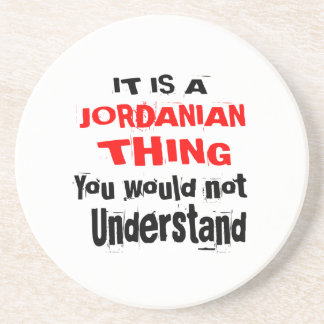 IT IS JORDANIAN THING DESIGNS COASTER