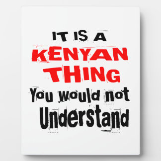 IT IS KENYAN THING DESIGNS PLAQUE