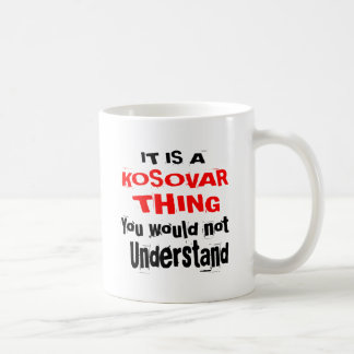 IT IS KOSOVAR THING DESIGNS COFFEE MUG