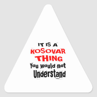 IT IS KOSOVAR THING DESIGNS TRIANGLE STICKER