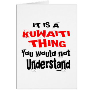 IT IS KUWAITI THING DESIGNS CARD