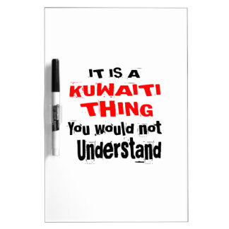 IT IS KUWAITI THING DESIGNS DRY ERASE BOARD