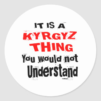 IT IS KYRGYZ THING DESIGNS CLASSIC ROUND STICKER