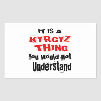 IT IS KYRGYZ THING DESIGNS RECTANGULAR STICKER