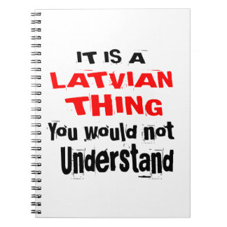 IT IS LATVIAN THING DESIGNS NOTEBOOK