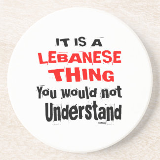 IT IS LEBANESE THING DESIGNS COASTER