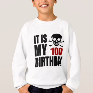 It Is My 100 Birthday Designs Sweatshirt