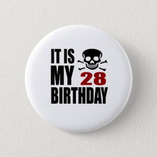 It Is My 28 Birthday Designs 6 Cm Round Badge