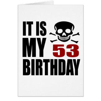 It Is My 53 Birthday Designs Card