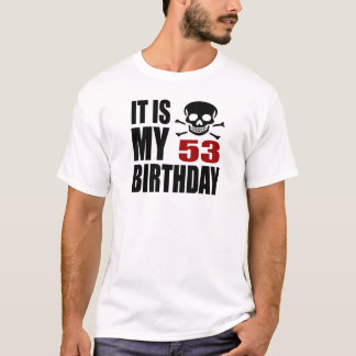 It Is My 53 Birthday Designs T-Shirt