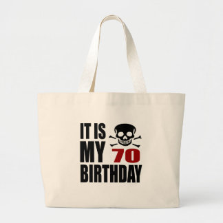 It Is My 70 Birthday Designs Large Tote Bag