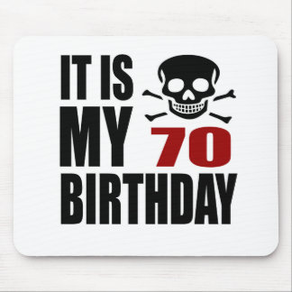 It Is My 70 Birthday Designs Mouse Pad