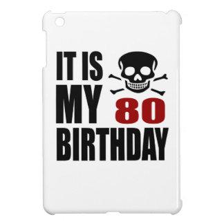 It Is My 80 Birthday Designs iPad Mini Cover