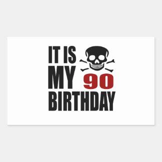 It Is My 90 Birthday Designs Rectangular Sticker