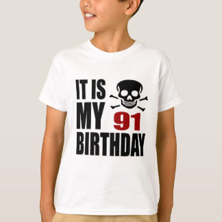 It Is My 91 Birthday Designs T-Shirt