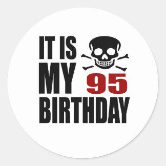 It Is My 95 Birthday Designs Classic Round Sticker