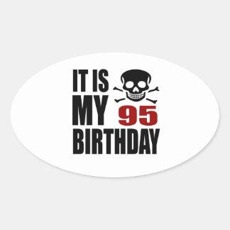 It Is My 95 Birthday Designs Oval Sticker