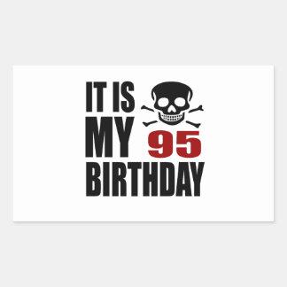 It Is My 95 Birthday Designs Rectangular Sticker