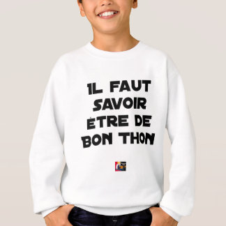 IT IS NECESSARY TO KNOW TO BE OF GOOD TUNA - Word Sweatshirt