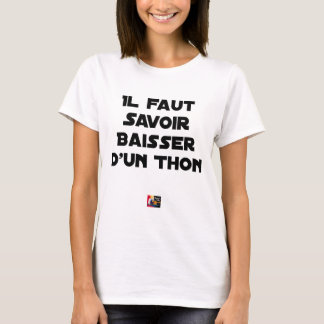 IT IS NECESSARY TO KNOW TO DROP By a TUNA - Word T-Shirt