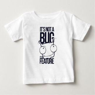 it is not bug  it is feature baby T-Shirt