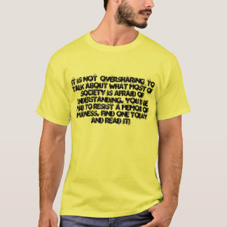 It is not 'oversharing' to talk about what most of T-Shirt
